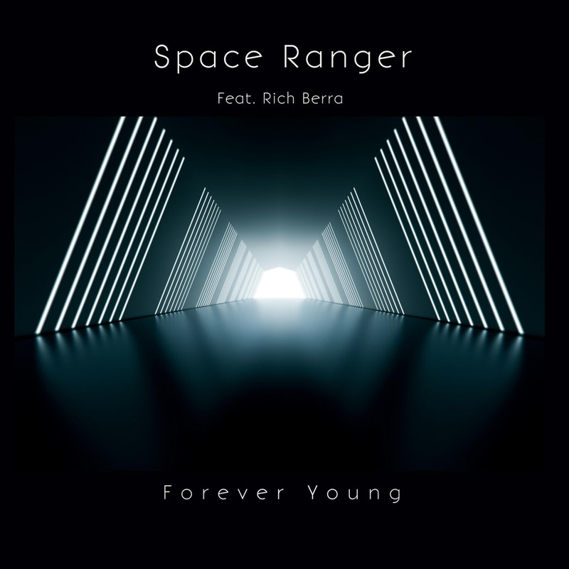 Forever Young (feat  Rich Berra) by Space Ranger - DistroKid